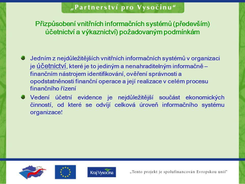 Přizpůsobení vnitřních informačních systémů (především) účetnictví a výkaznictví) požadovaným podmínkám