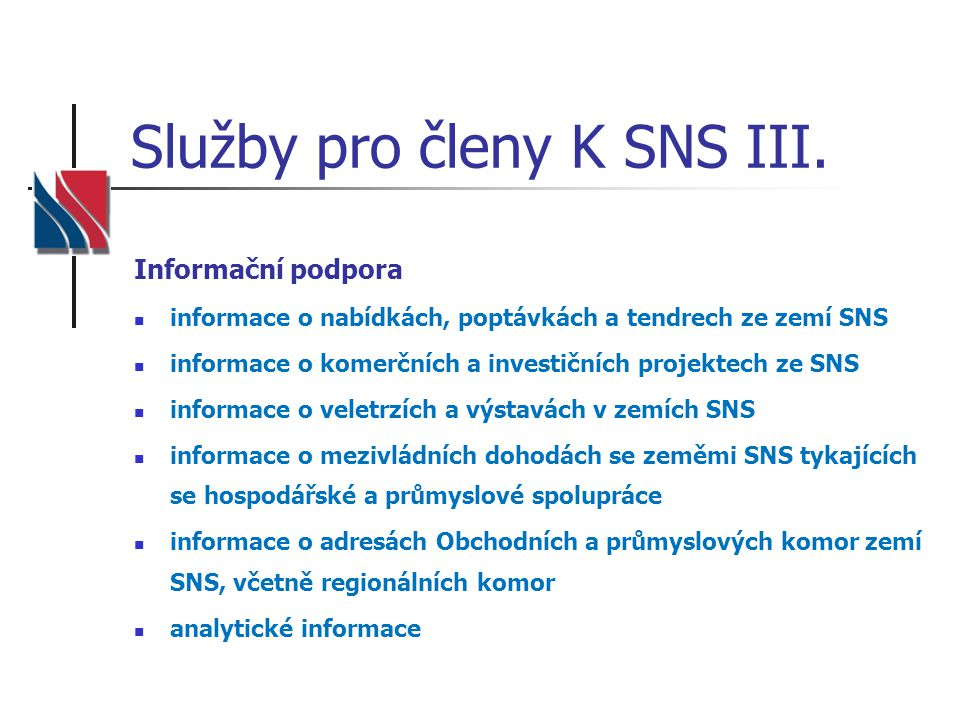 Služby pro členy K SNS III.