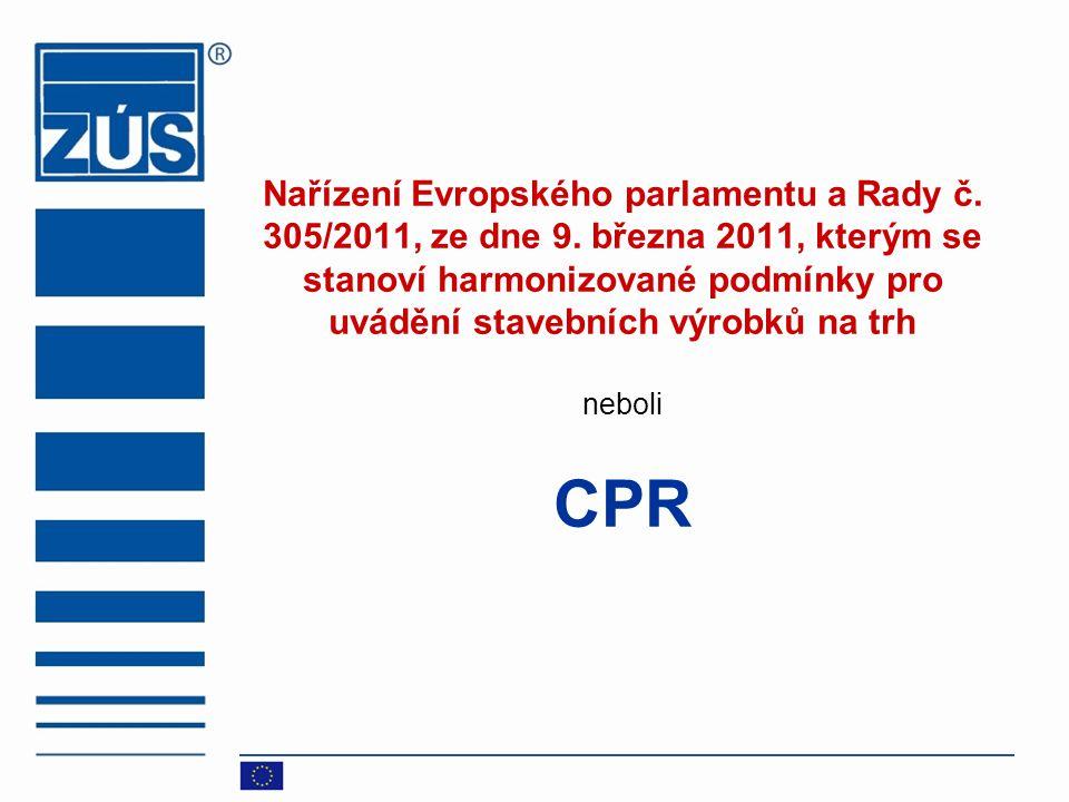 Nařízení Evropského parlamentu a Rady č. 305/2011, ze dne 9