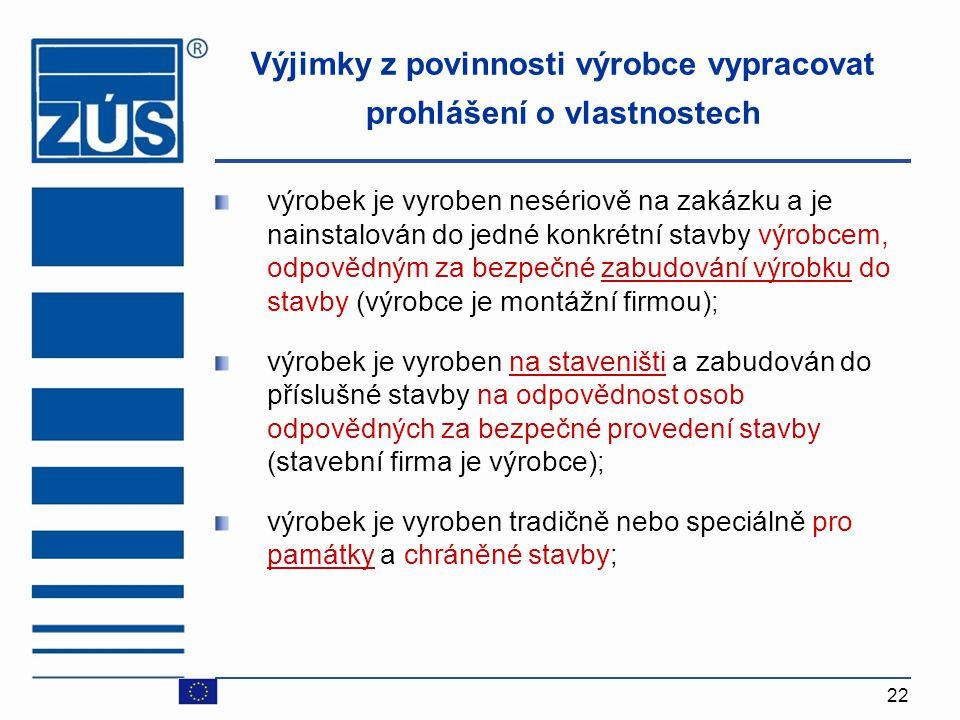 Výjimky z povinnosti výrobce vypracovat prohlášení o vlastnostech