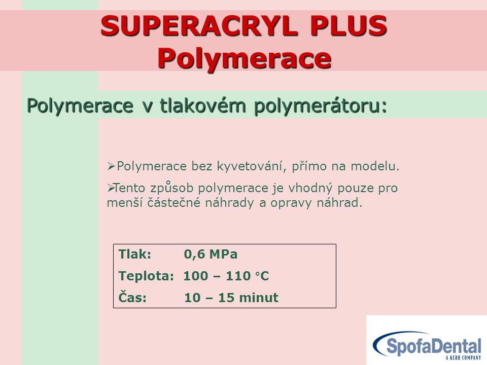 SUPERACRYL PLUS Polymerace