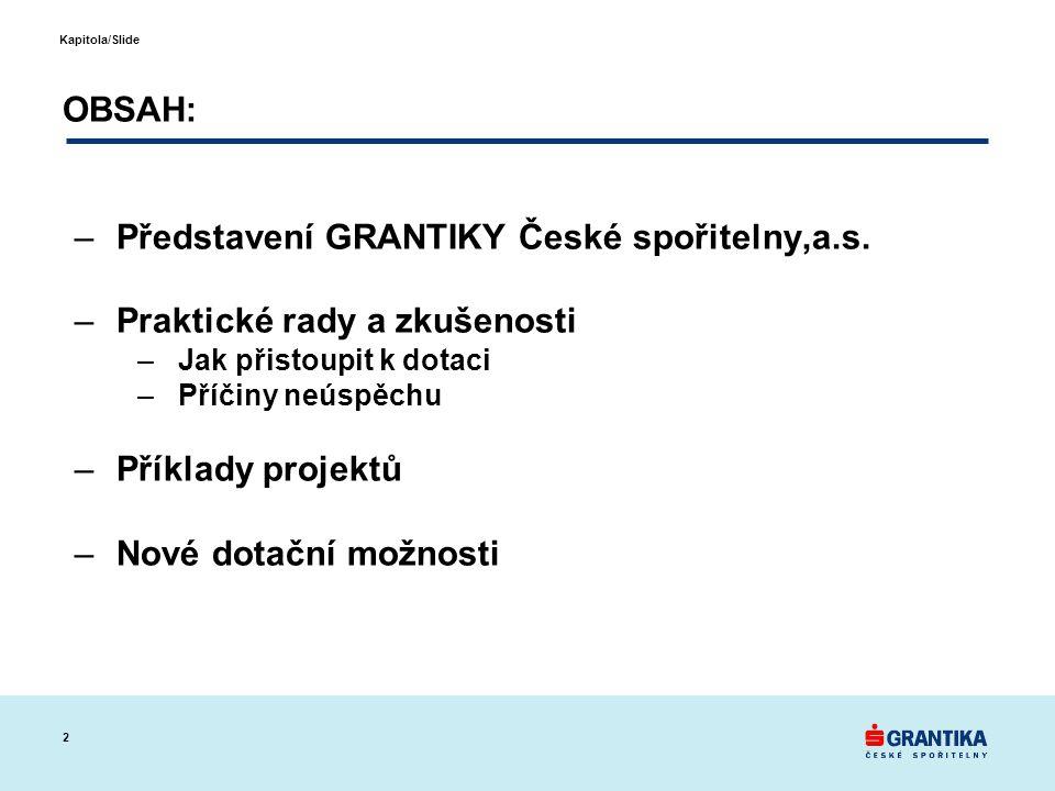 Představení GRANTIKY České spořitelny,a.s. Praktické rady a zkušenosti