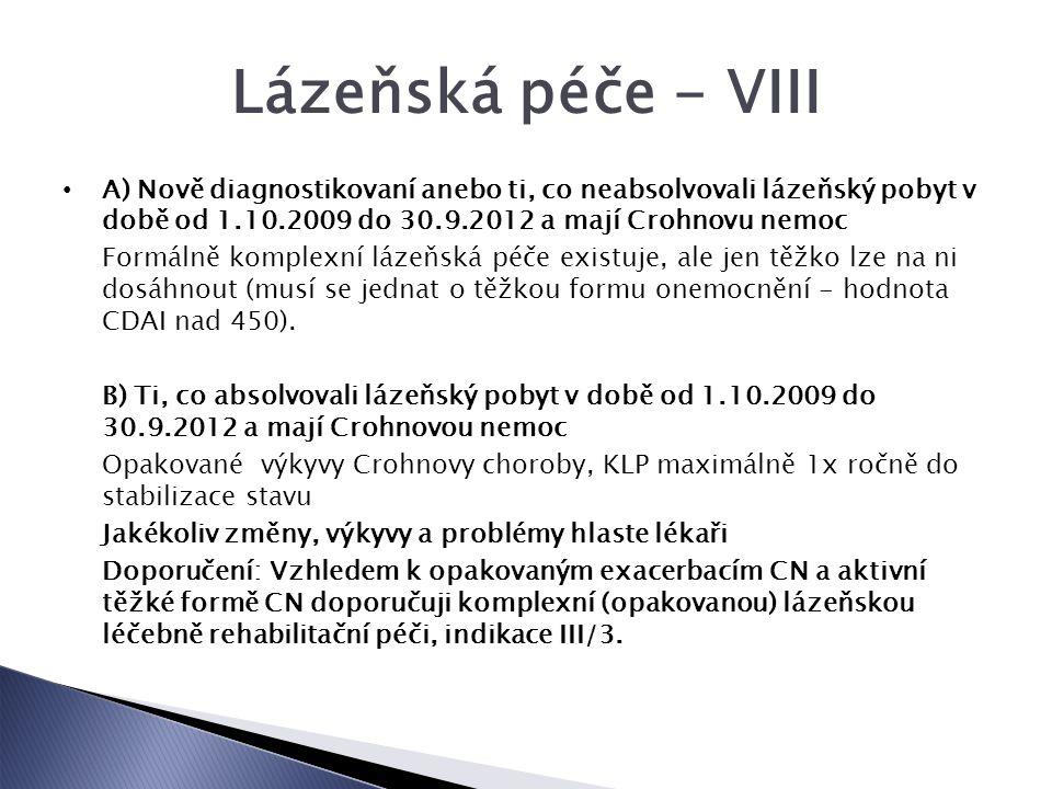 Lázeňská péče - VIII A) Nově diagnostikovaní anebo ti, co neabsolvovali lázeňský pobyt v době od 1.10.2009 do 30.9.2012 a mají Crohnovu nemoc.