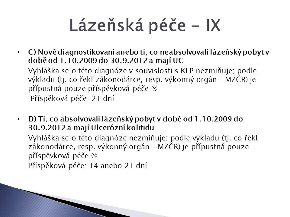 Lázeňská péče - IX C) Nově diagnostikovaní anebo ti, co neabsolvovali lázeňský pobyt v době od 1.10.2009 do 30.9.2012 a mají UC.