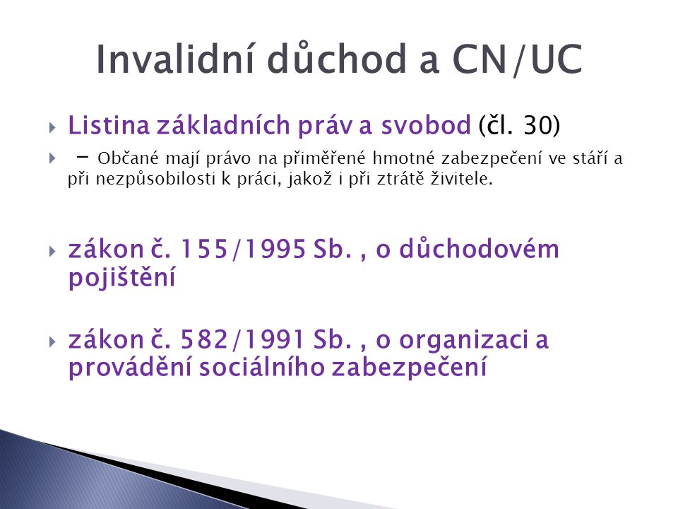 Invalidní důchod a CN/UC