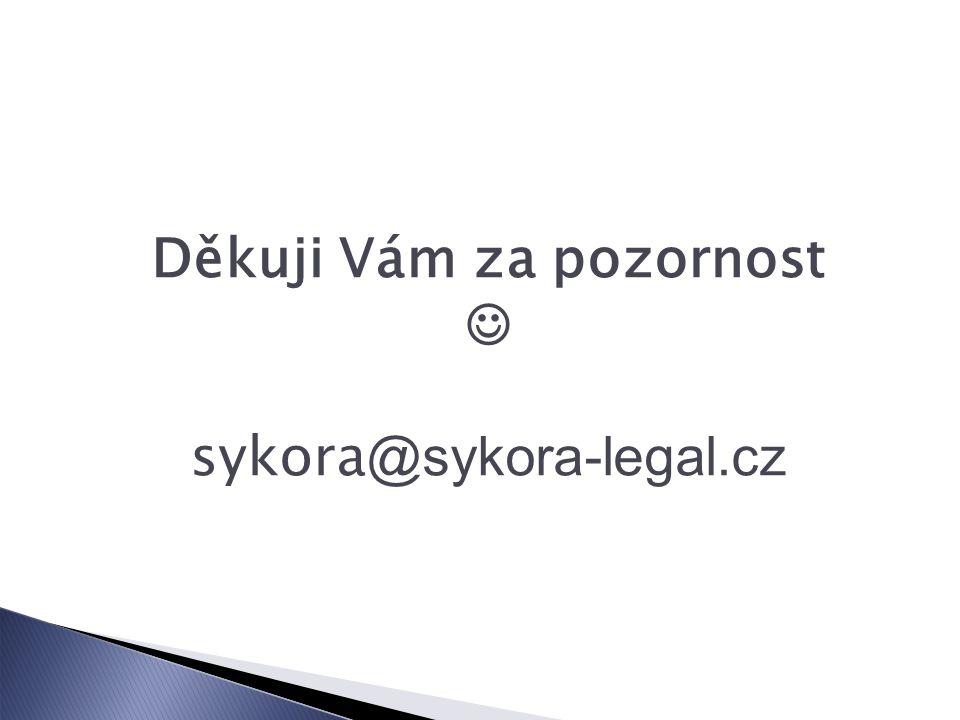 Děkuji Vám za pozornost  sykora@sykora-legal.cz
