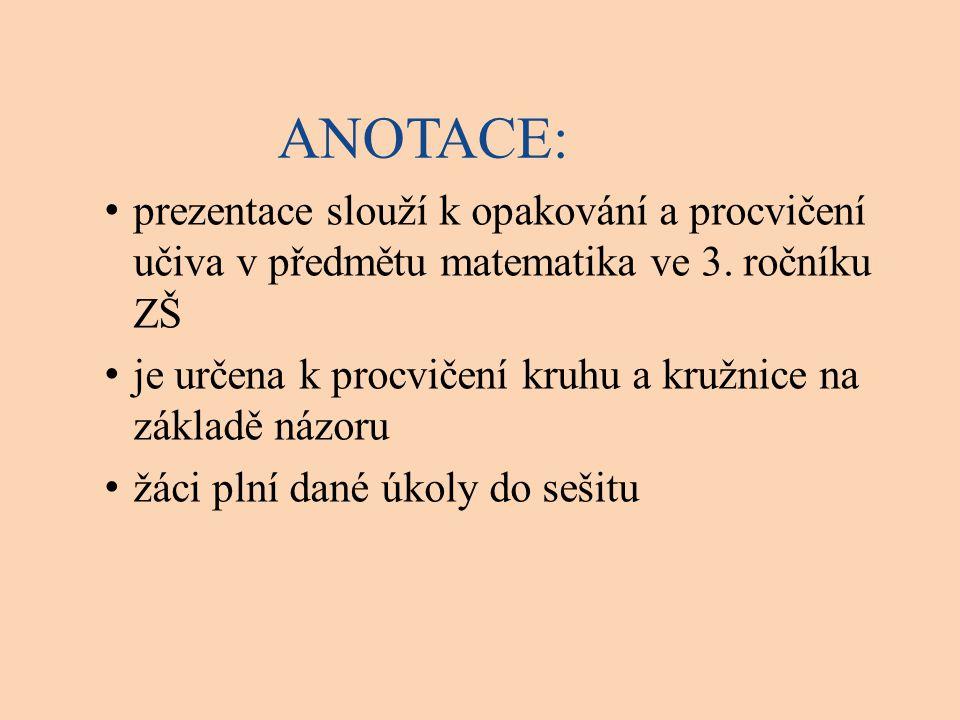 ANOTACE: prezentace slouží k opakování a procvičení učiva v předmětu matematika ve 3. ročníku ZŠ.