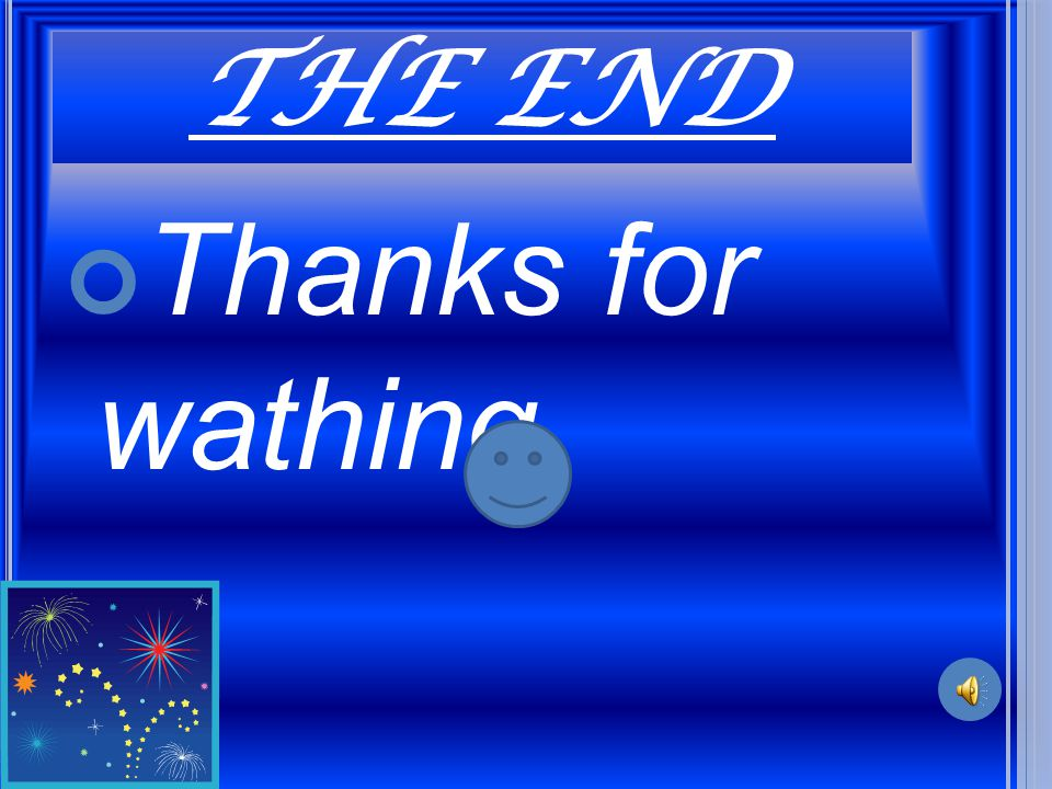 THE END Thanks for wathing