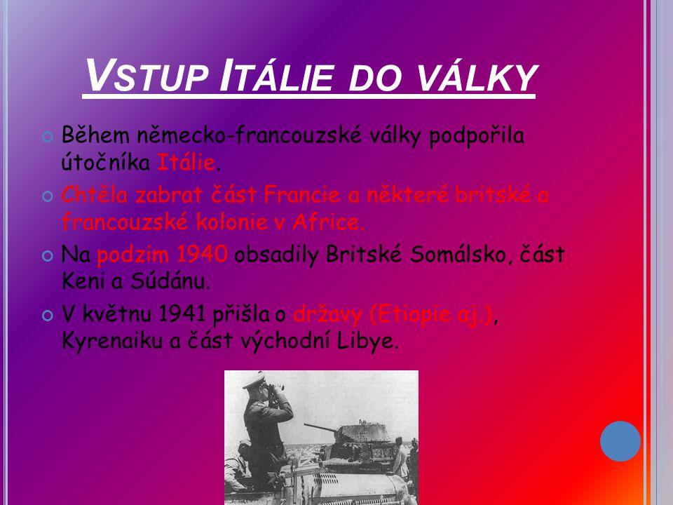 Vstup Itálie do války Během německo-francouzské války podpořila útočníka Itálie.