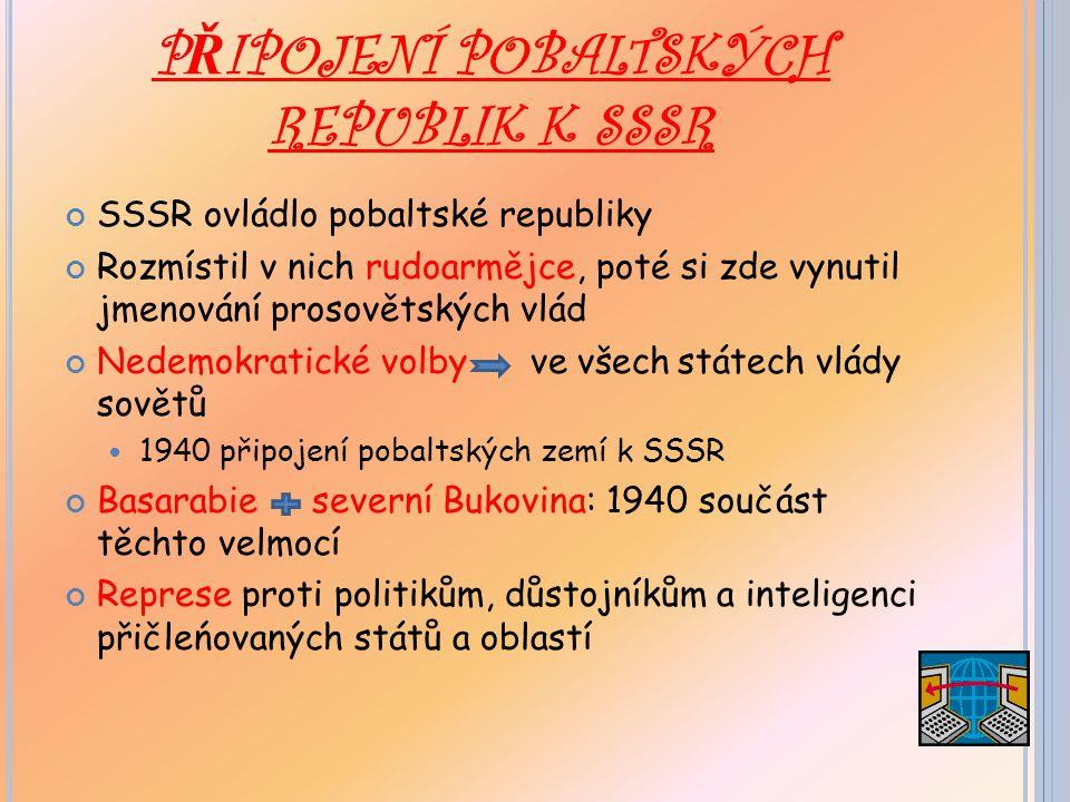 PŘIPOJENÍ POBALTSKÝCH REPUBLIK K SSSR