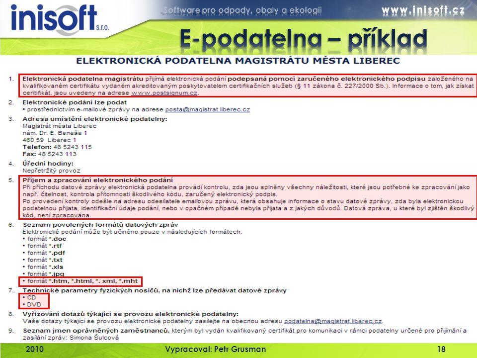 E-podatelna – příklad 2010 Vypracoval: Petr Grusman