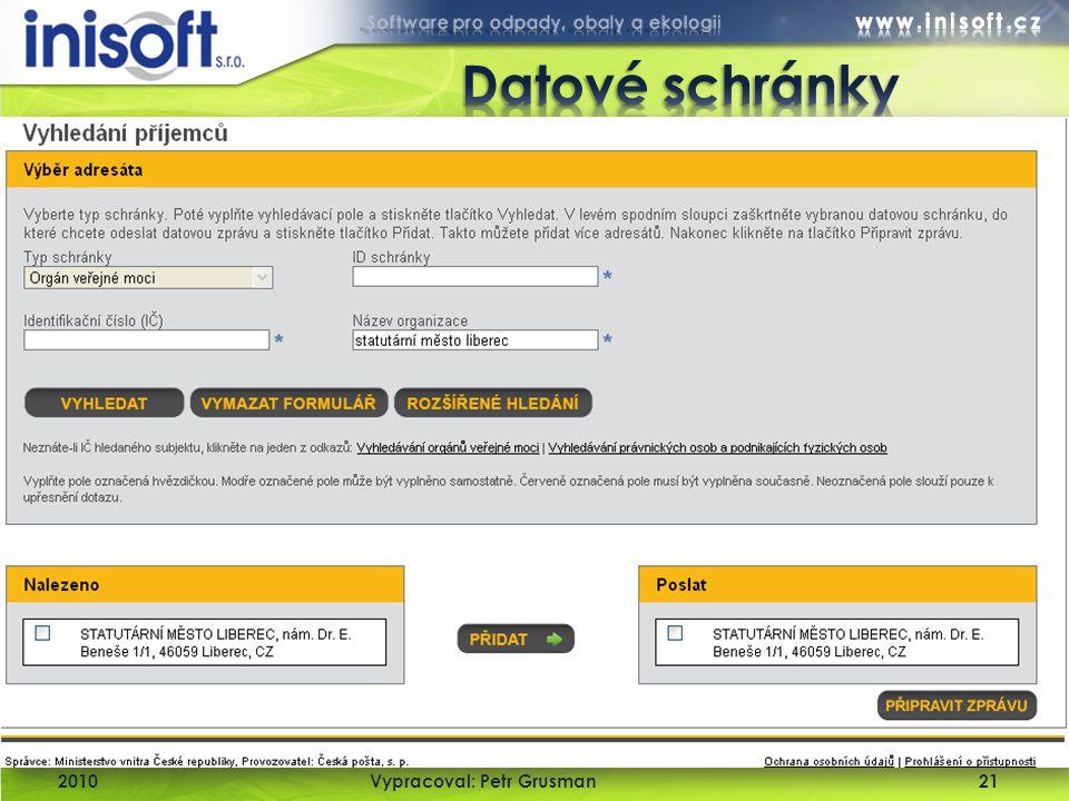 Datové schránky 2010 Vypracoval: Petr Grusman