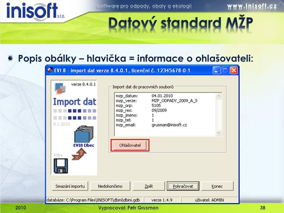 Datový standard MŽP Popis obálky – hlavička = informace o ohlašovateli: 2010.