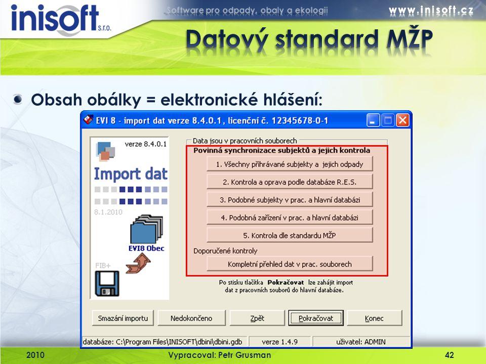 Datový standard MŽP Obsah obálky = elektronické hlášení: 2010