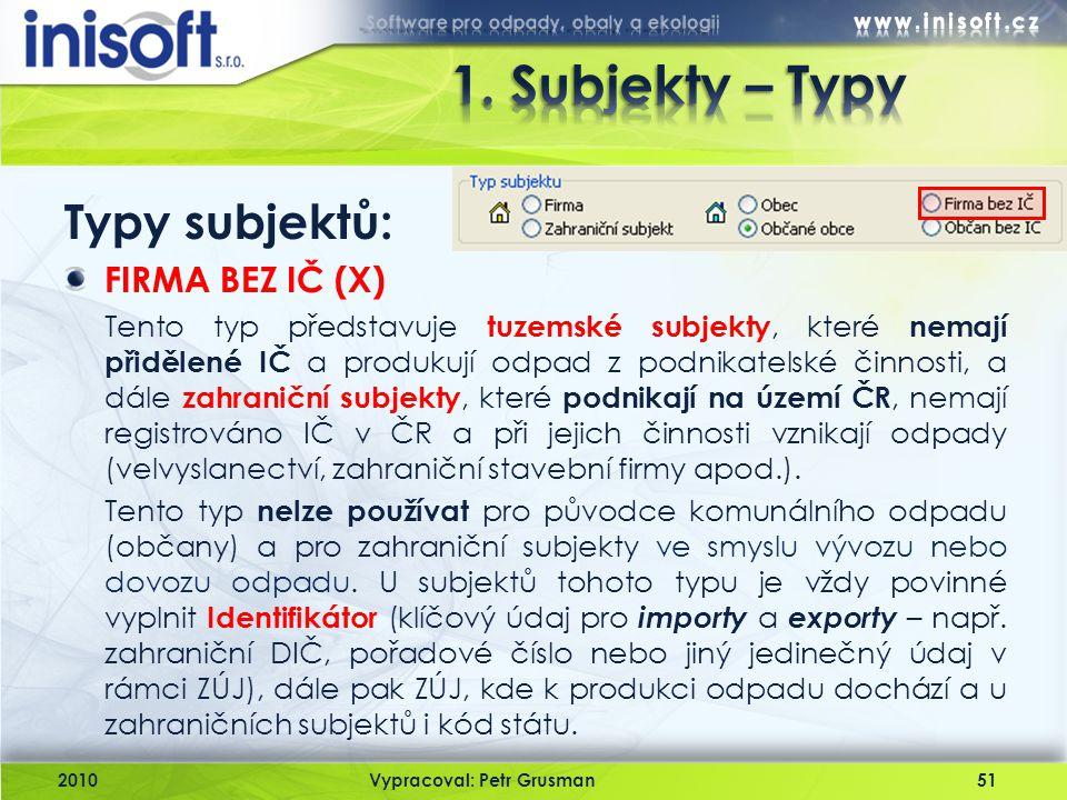 1. Subjekty – Typy Typy subjektů: FIRMA BEZ IČ (X)