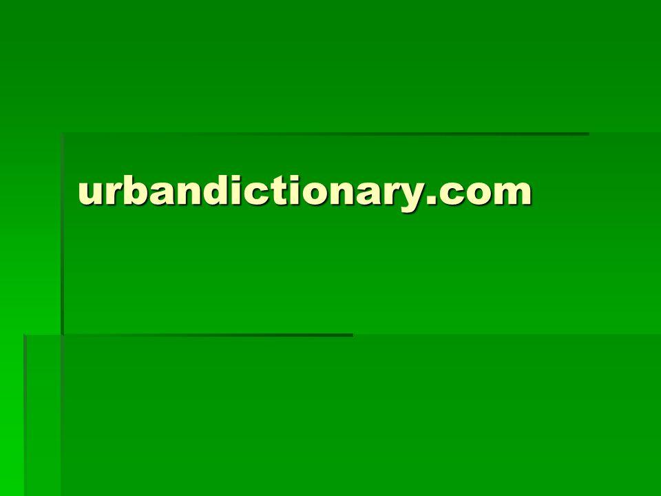 urbandictionary.com