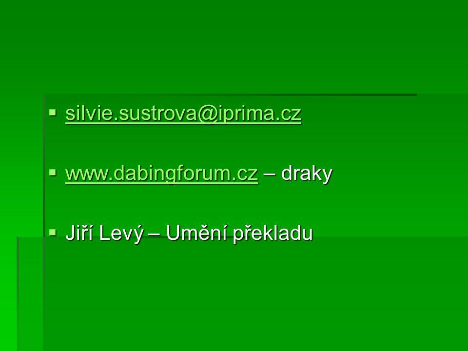 silvie.sustrova@iprima.cz www.dabingforum.cz – draky Jiří Levý – Umění překladu