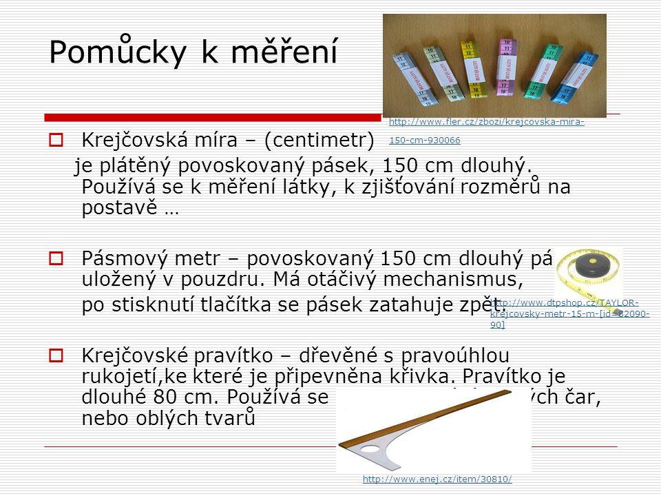 Pomůcky k měření Krejčovská míra – (centimetr)