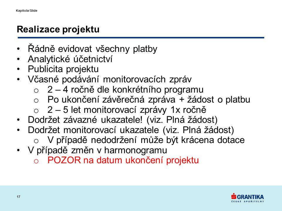 Řádně evidovat všechny platby Analytické účetnictví Publicita projektu