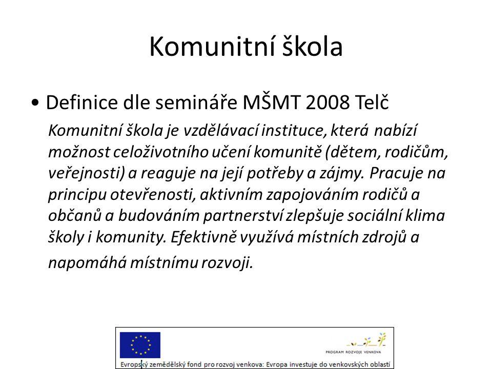 Komunitní škola • Definice dle semináře MŠMT 2008 Telč