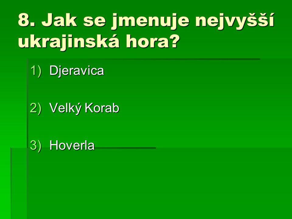 8. Jak se jmenuje nejvyšší ukrajinská hora