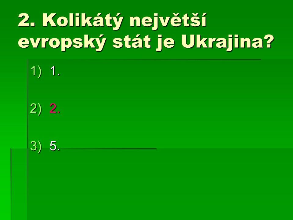 2. Kolikátý největší evropský stát je Ukrajina
