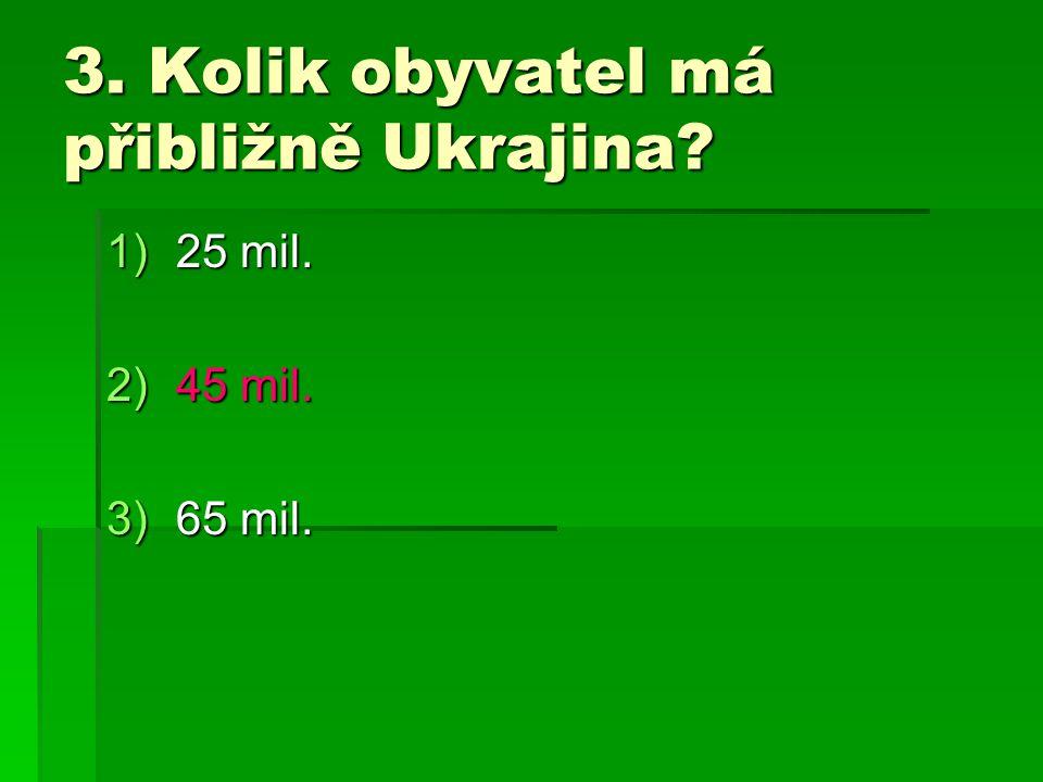 3. Kolik obyvatel má přibližně Ukrajina