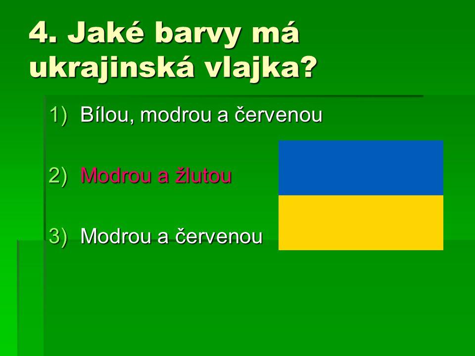 4. Jaké barvy má ukrajinská vlajka