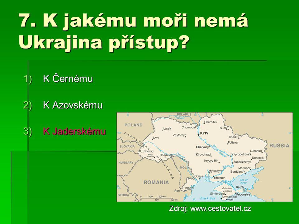 7. K jakému moři nemá Ukrajina přístup