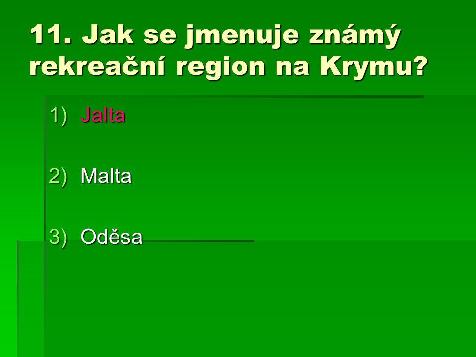 11. Jak se jmenuje známý rekreační region na Krymu