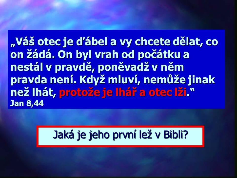 Jaká je jeho první lež v Bibli