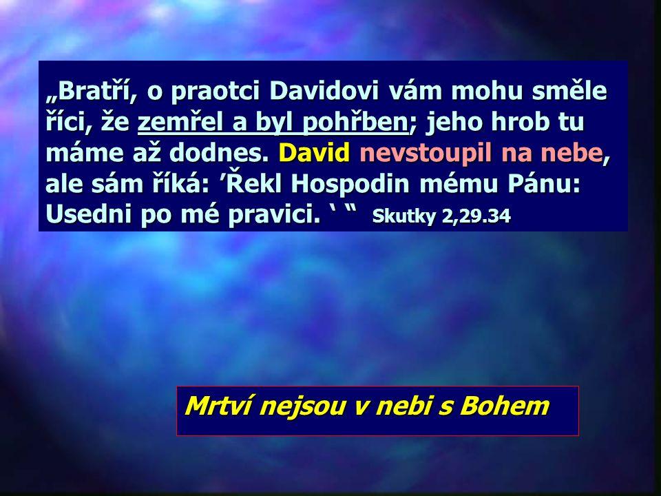 Mrtví nejsou v nebi s Bohem