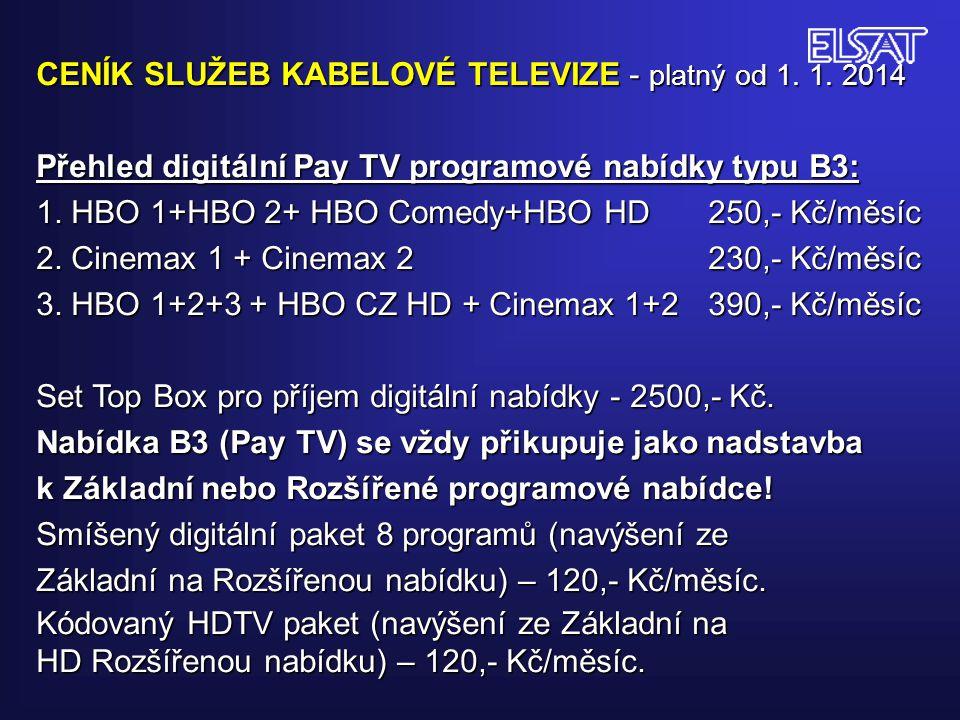 CENÍK SLUŽEB KABELOVÉ TELEVIZE - platný od 1. 1. 2014