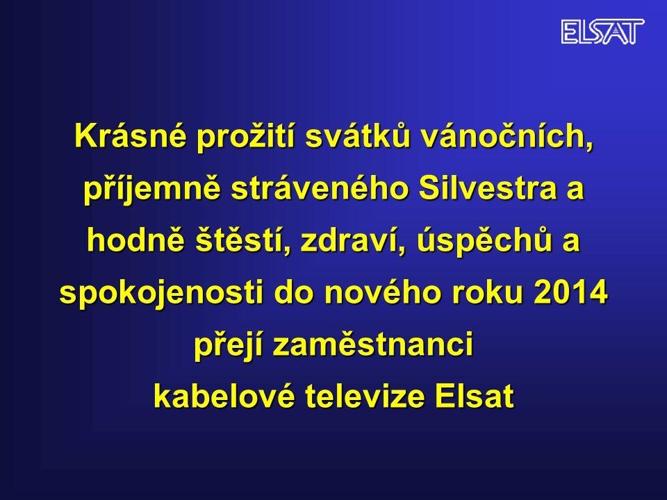Krásné prožití svátků vánočních, příjemně stráveného Silvestra a hodně štěstí, zdraví, úspěchů a spokojenosti do nového roku 2014 přejí zaměstnanci kabelové televize Elsat