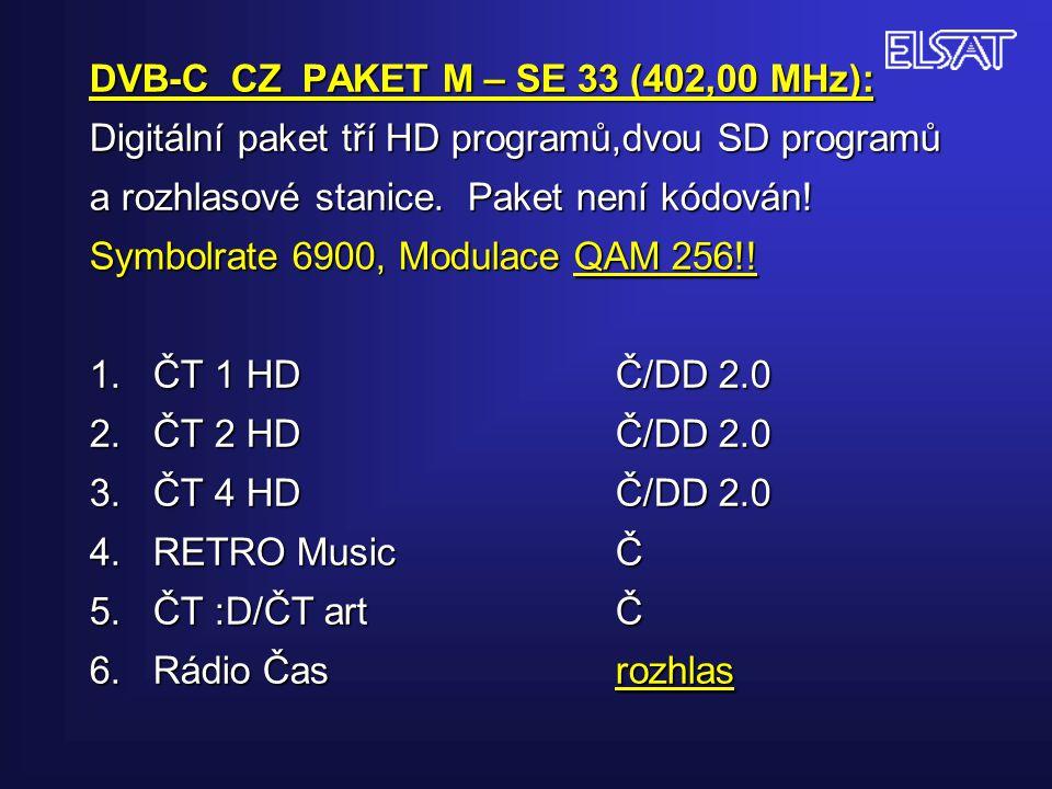 DVB-C CZ PAKET M – SE 33 (402,00 MHz): Digitální paket tří HD programů,dvou SD programů a rozhlasové stanice.