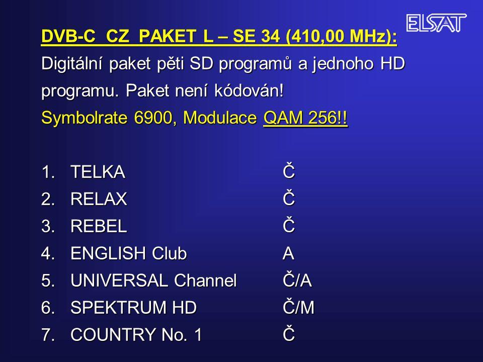 DVB-C CZ PAKET L – SE 34 (410,00 MHz): Digitální paket pěti SD programů a jednoho HD programu.