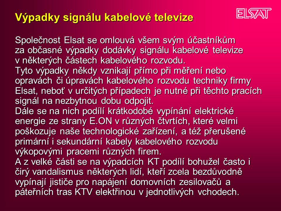 Výpadky signálu kabelové televize Společnost Elsat se omlouvá všem svým účastníkům za občasné výpadky dodávky signálu kabelové televize v některých částech kabelového rozvodu.