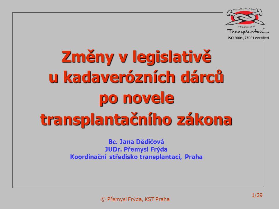 transplantačního zákona Koordinační středisko transplantací, Praha