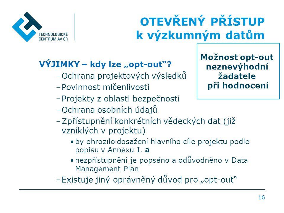 OTEVŘENÝ PŘÍSTUP k výzkumným datům Možnost opt-out neznevýhodní