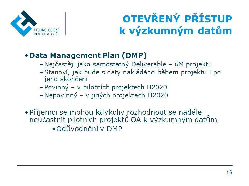 OTEVŘENÝ PŘÍSTUP k výzkumným datům Data Management Plan (DMP)