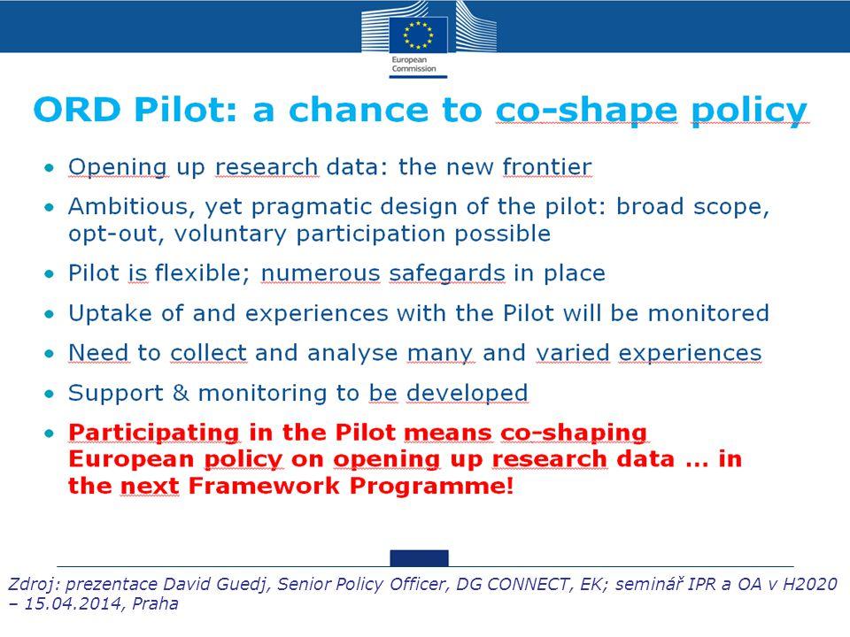 Zdroj: prezentace David Guedj, Senior Policy Officer, DG CONNECT, EK; seminář IPR a OA v H2020 – 15.04.2014, Praha