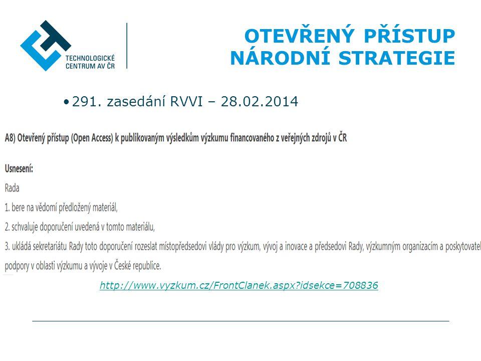 OTEVŘENÝ PŘÍSTUP NÁRODNÍ STRATEGIE 291. zasedání RVVI – 28.02.2014