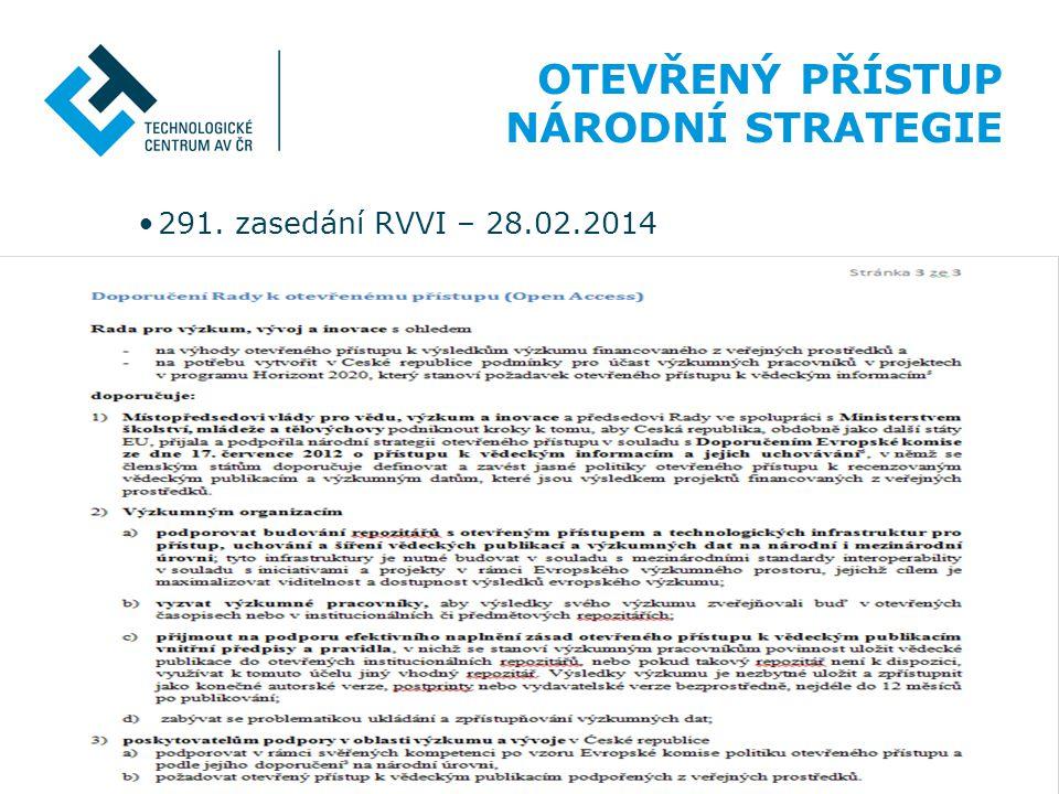 OTEVŘENÝ PŘÍSTUP NÁRODNÍ STRATEGIE 291. zasedání RVVI – 28.02.2014 24