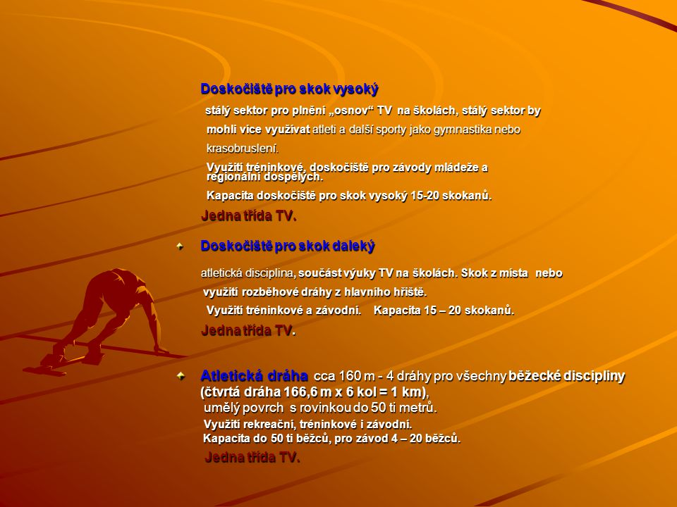 Atletická dráha cca 160 m - 4 dráhy pro všechny běžecké discipliny