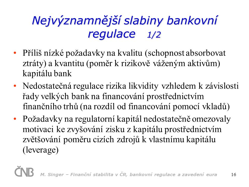 Nejvýznamnější slabiny bankovní regulace 1/2