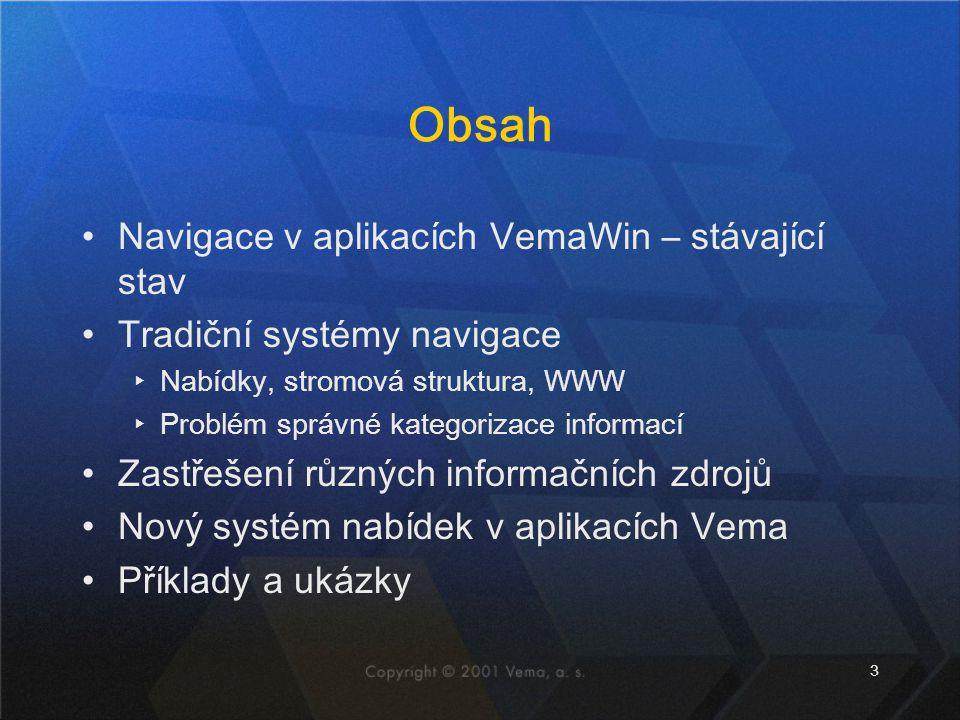 Obsah Navigace v aplikacích VemaWin – stávající stav