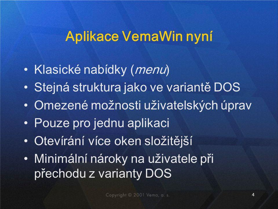 Aplikace VemaWin nyní Klasické nabídky (menu)