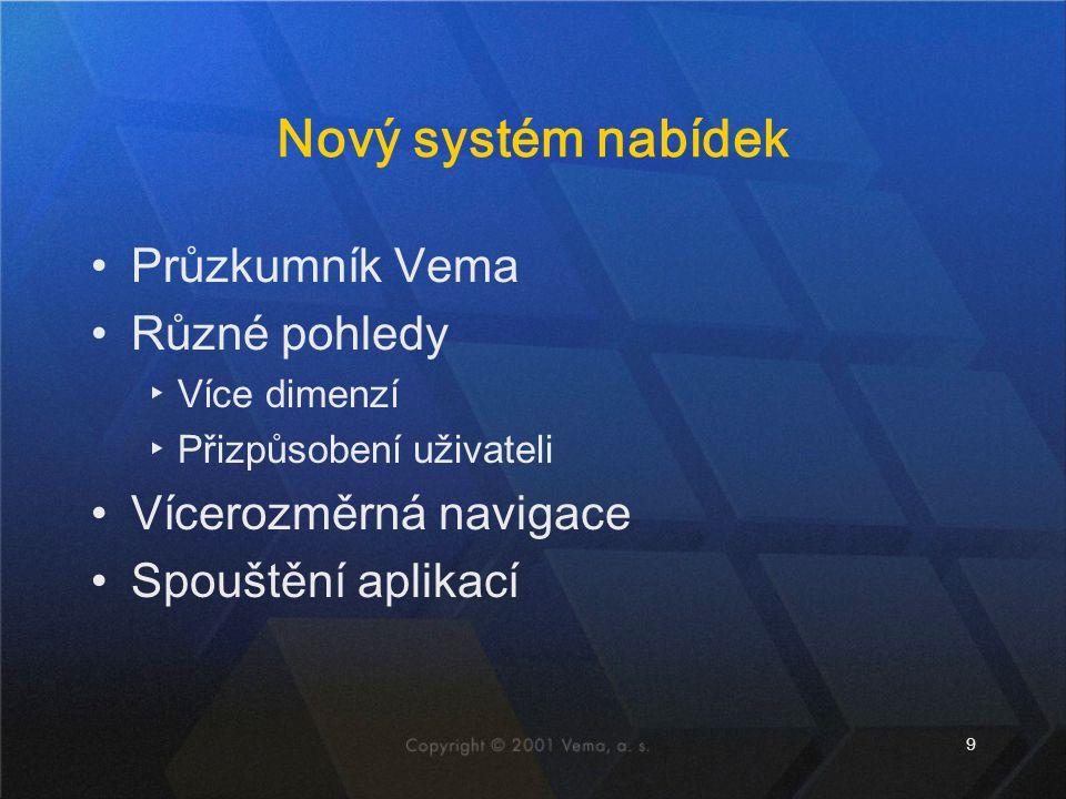 Nový systém nabídek Průzkumník Vema Různé pohledy