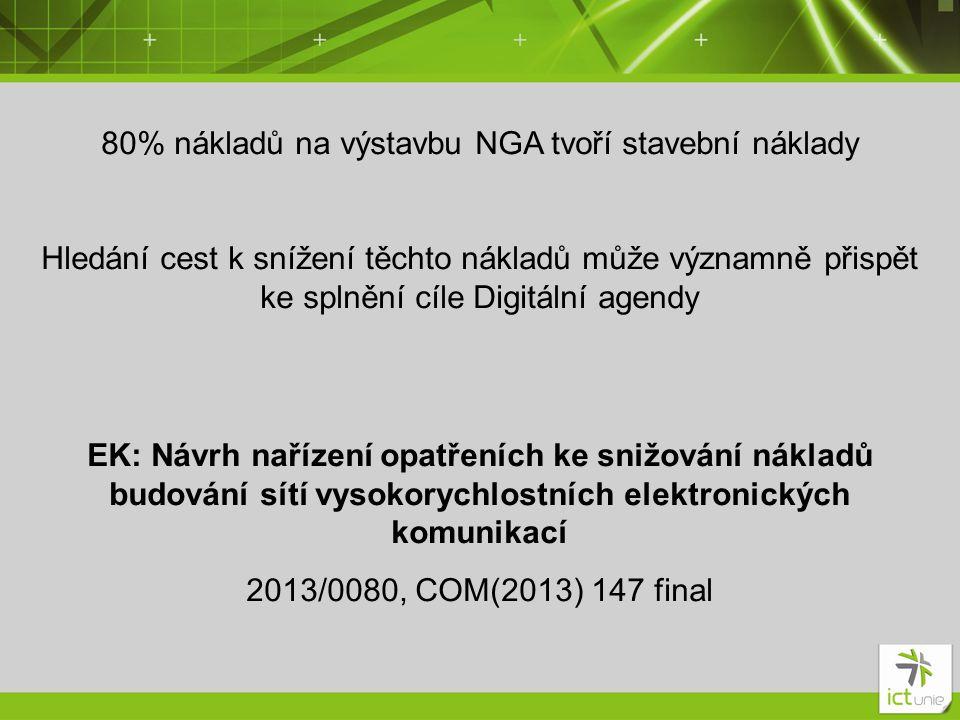 80% nákladů na výstavbu NGA tvoří stavební náklady