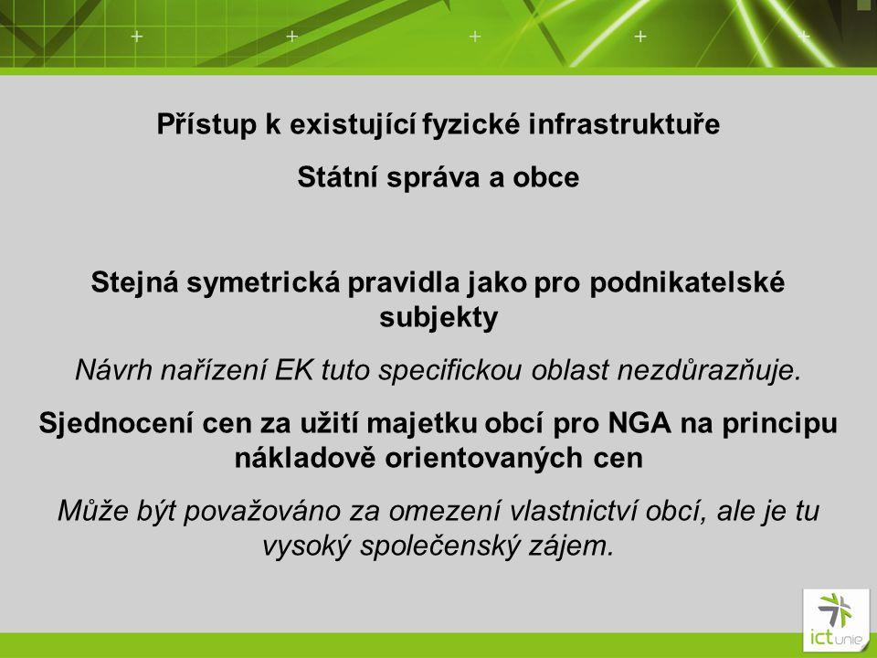 Přístup k existující fyzické infrastruktuře Státní správa a obce